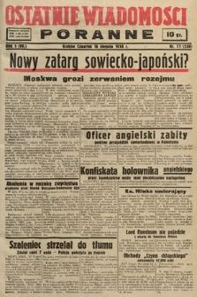 Ostatnie Wiadomości Poranne. 1938, nr77