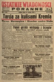 Ostatnie Wiadomości Poranne. 1938, nr85