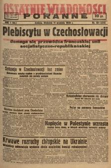 Ostatnie Wiadomości Poranne. 1938, nr101