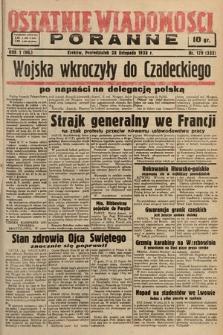 Ostatnie Wiadomości Poranne. 1938, nr179