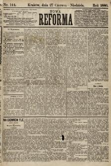 Nowa Reforma. 1886, nr144