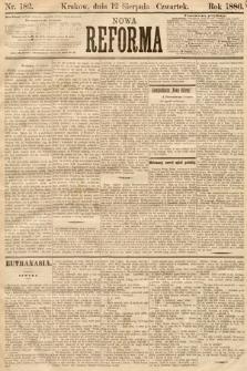 Nowa Reforma. 1886, nr182