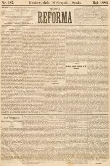 Nowa Reforma. 1886, nr187