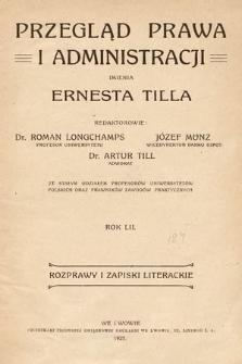 Przegląd Prawa i Administracji imienia Ernesta Tilla : rozprawy i zapiski literackie. 1927