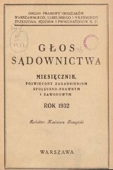 Głos Sądownictwa : miesięcznik poświęcony zagadnieniom społeczno-prawnym i zawodowym. 1932 [całość]