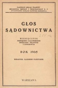 Głos Sądownictwa : miesięcznik poświęcony zagadnieniom społeczno-prawnym i zawodowym. 1935 [całość]