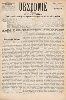 Urzędnik w Połączeniu z Prawnikiem : dwutygodnik poświęcony sprawom urzędników wszelkich zawodów. 1881, nr4