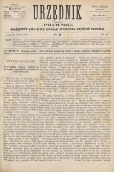 Urzędnik w Połączeniu z Prawnikiem : dwutygodnik poświęcony sprawom urzędników wszelkich zawodów. 1881, nr11