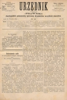 Urzędnik w Połączeniu z Prawnikiem : dwutygodnik poświęcony sprawom urzędników wszelkich zawodów. 1882, nr18