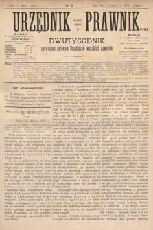 Urzędnik w Połączeniu z Prawnikiem : dwutygodnik poświęcony sprawom urzędników wszelkich zawodów. 1886, nr6
