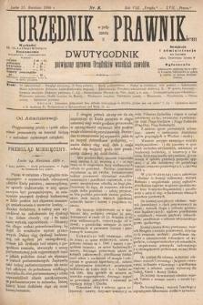 Urzędnik w Połączeniu z Prawnikiem : dwutygodnik poświęcony sprawom urzędników wszelkich zawodów. 1886, nr8