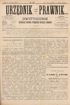 Urzędnik w Połączeniu z Prawnikiem : dwutygodnik poświęcony sprawom urzędników wszelkich zawodów. 1886, nr16