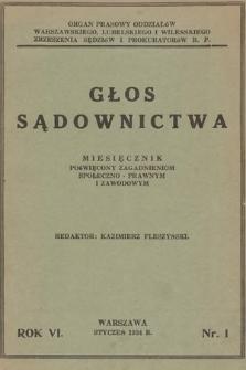 Głos Sądownictwa : miesięcznik poświęcony zagadnieniom społeczno-prawnym i zawodowym. 1934 [całość]