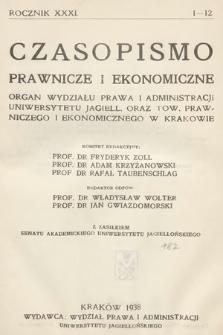 Czasopismo Prawnicze i Ekonomiczne : organ Wydziału Prawa i Administracji Uniwersytetu Jagiell[ońskiego] oraz Tow[arzystwa] Prawniczego i Ekonomicznego w Krakowie. 1938, z. 1-12
