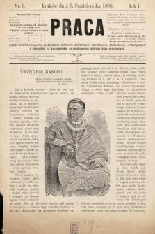 Praca : pismo katolicko-socyalne, poświęcone sprawom społecznym, narodowym, politycznym, artystycznym i literackim, ze szczególnym uwzględnieniem potrzeb klas pracujących. 1893, nr9