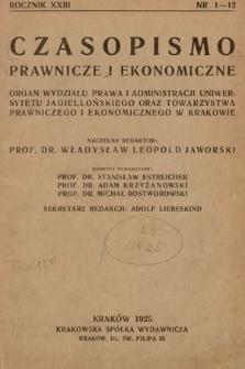 Czasopismo Prawnicze i Ekonomiczne : organ Wydziału Prawa i Administracji Uniwersytetu Jagiellońskiego oraz Towarzystwa Prawniczego i Ekonomicznego w Krakowie. 1925, z. 1-12