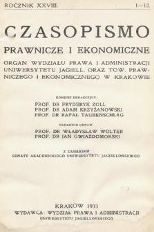Czasopismo Prawnicze i Ekonomiczne : organ Wydziału Prawa i Administracji Uniwersytetu Jagiell[ońskiego] oraz Towarzystwa Prawniczego i Ekonomicznego w Krakowie. 1933, z. 1-12