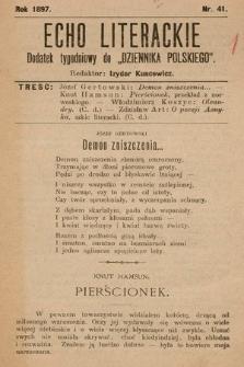 """Echo Literackie : dodatek tygodniowy """"Dziennika Polskiego"""". 1897, nr41"""