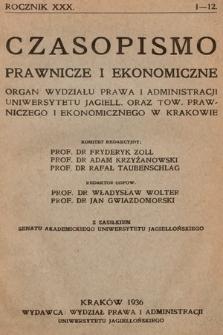 Czasopismo Prawnicze i Ekonomiczne : organ Wydziału Prawa i Administracji Uniwersytetu Jagiell[ońskiego] oraz Tow[arzystwa] Prawniczego i Ekonomicznego w Krakowie. 1936, z. 1-12
