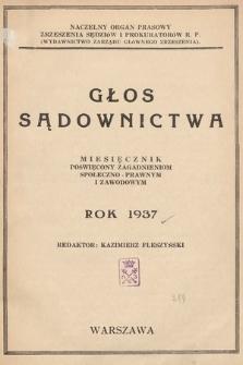 Głos Sądownictwa : miesięcznik poświęcony zagadnieniom społeczno-prawnym i zawodowym. 1937 [całość]