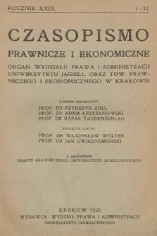 Czasopismo Prawnicze i Ekonomiczne : organ Wydziału Prawa i Administracji Uniwersytetu Jagiell[ońskiego] oraz Tow[arzystwa] Prawniczego i Ekonomicznego w Krakowie. 1935, z. 1-12