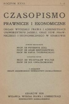 Czasopismo Prawnicze i Ekonomiczne : organ Wydziału Prawa i Administracji Uniwersytetu Jagiell[ońskiego] oraz Tow[arzystwa] Prawniczego i Ekonomicznego w Krakowie. 1939, z. 1-6
