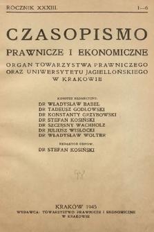 Czasopismo Prawnicze i Ekonomiczne : organ Towarzystwa Prawniczego oraz Uniwersytetu Jagiellońskiego w Krakowie. 1945, z. 1-6