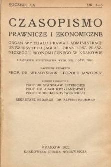 Czasopismo Prawnicze i Ekonomiczne : organ Wydziału Prawa i Administracji Uniwersytetu Jagiell[ońskiego] oraz Tow[arzystwa] Prawniczego i Ekonomicznego w Krakowie. 1922, z.3-6