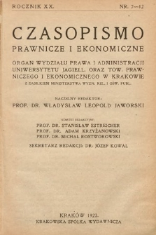 Czasopismo Prawnicze i Ekonomiczne : organ Wydziału Prawa i Administracji Uniwersytetu Jagiell[ońskiego] oraz Tow[arzystwa] Prawniczego i Ekonomicznego w Krakowie. 1922, z.7-12