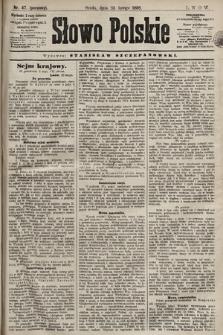 Słowo Polskie. 1898, nr47 (poranny)