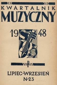 Kwartalnik Muzyczny : organ Sekcji Muzykologów przy Związku Kompozytorów Polskich. 1948, nr 23