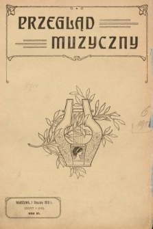 Przegląd Muzyczny. 1913, z.1