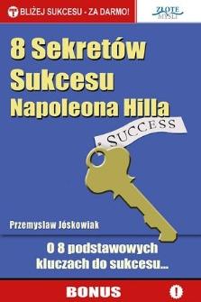 8 sekretów sukcesu Napoleona Hilla o 8 podstawowych kluczach do sukcesu...
