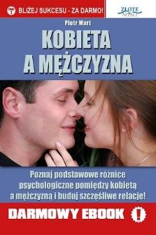 Kobieta a mężczyzna poznaj podstawowe różnice psychologiczne pomiędzy kobietą i mężczyzną i buduj szczęśliwe relacje!