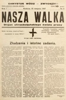 Nasza Walka : organ chrześcijańskiego świata pracy. 1937, nr8