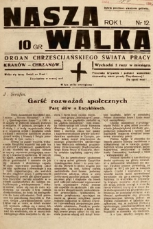 Nasza Walka : organ chrześcijańskiego świata pracy. 1937, nr12