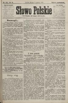 Słowo Polskie (wydanie popołudniowe). 1901, nr572
