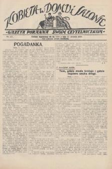 Kobieta w Domu i Salonie : Gazeta Poranna swoim czytelniczkom. 1928, nr147