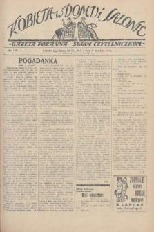 Kobieta w Domu i Salonie : Gazeta Poranna swoim czytelniczkom. 1928, nr149