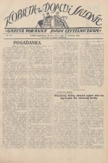Kobieta w Domu i Salonie : Gazeta Poranna swoim czytelniczkom. 1928, nr150