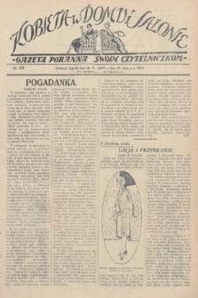 Kobieta w Domu i Salonie : Gazeta Poranna swoim czytelniczkom. 1928, nr159