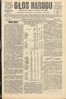 Głos Narodu : dziennik polityczny, założony w roku 1893 przez Józefa Rogosza (wydanie poranne). 1904, nr47
