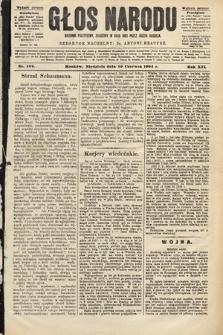 Głos Narodu : dziennik polityczny, założony w roku 1893 przez Józefa Rogosza (wydanie poranne). 1904, nr169