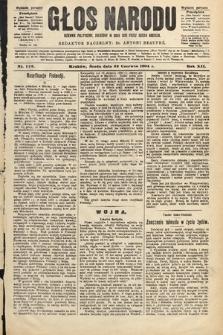 Głos Narodu : dziennik polityczny, założony w roku 1893 przez Józefa Rogosza (wydanie poranne). 1904, nr172