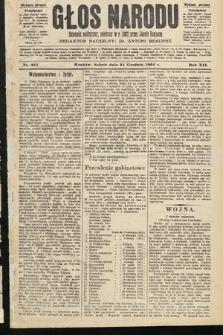 Głos Narodu : dziennik polityczny, założony w roku 1893 przez Józefa Rogosza (wydanie poranne). 1904, nr361