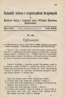 Dziennik Ustaw i Rozporządzeń Krajowych dla Królestwa Galicyi i Lodomeryi wraz z Wielkiem Księstwem Krakowskiem. 1875, cz.22