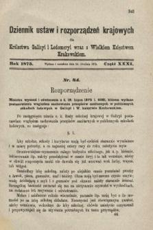 Dziennik Ustaw i Rozporządzeń Krajowych dla Królestwa Galicyi i Lodomeryi wraz z Wielkiem Księstwem Krakowskiem. 1875, cz.31