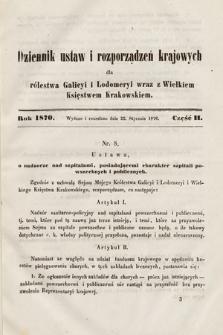 Dziennik Ustaw i Rozporządzeń Krajowych dla Królestwa Galicyi i Lodomeryi wraz z Wielkiem Księstwem Krakowskiem. 1870, cz.2
