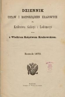 Dziennik Ustaw i Rozporządzeń Krajowych dla Królestwa Galicyi i Lodomeryi wraz z Wielkiem Księstwem Krakowskiem. 1870 [całość]