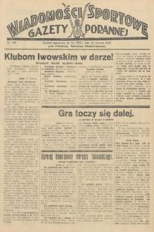 Wiadomości Sportowe Gazety Porannej. 1929, nr149
